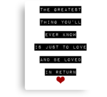 The Greatest Thing You'll Ever Know Canvas Print