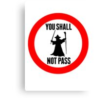 You Shall Not Pass - Gandalf Canvas Print