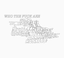 Who the fuck are arctic monkeys? by Mitch Grant