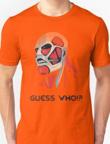 Guess who!? Unisex T-Shirt