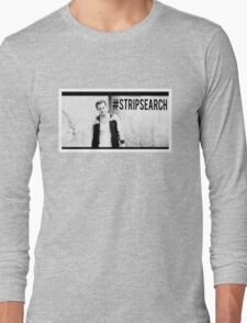 #STRIPSEARCH Long Sleeve T-Shirt
