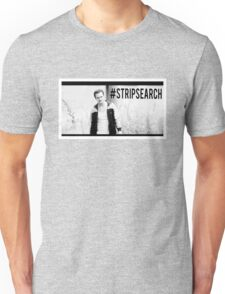 #STRIPSEARCH Unisex T-Shirt