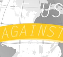 Two Of Us Against The Rest Of The World (White+Yellow) Sticker
