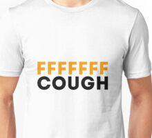 F-Cough Unisex T-Shirt