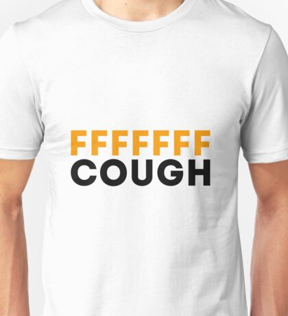 F-Cough Unisex T-Shirt