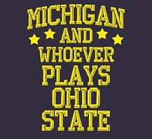 Michigan and Whoever Plays Ohio State Unisex T-Shirt