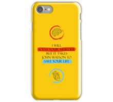 I will solve your murder, but it takes John Watson to save your life. iPhone Case/Skin
