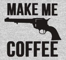 Make Me Coffee (Cowboy Gun Stickup) by mralan