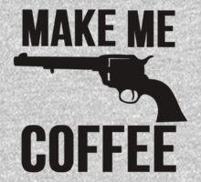 Make Me Coffee (Cowboy Gun Stickup) by mralan