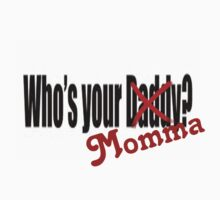 Who's your momma by iFreshie
