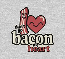 Don't Go Bacon My Heart Womens Fitted T-Shirt
