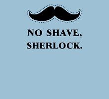 No Shave, Sherlock Unisex T-Shirt