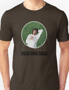Grass some balls. T-Shirt
