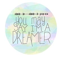 You May Say I'm A Dreamer by House Of Wonderland
