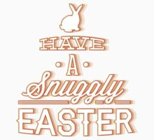 Have A Snuggly Easter by BrightDesign