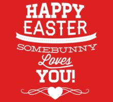Happy Easter - Somebunny Loves You by BrightDesign