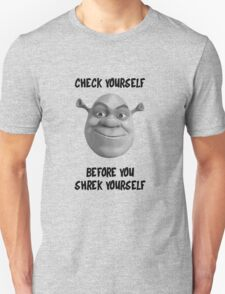 Check Yourself Before You Shrek Yourself (Greyscale) T-Shirt