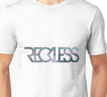 Reckless Unisex T-Shirt