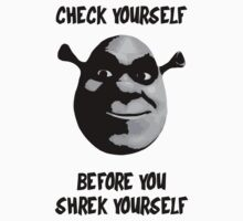Check Yourself Before You Shrek Yourself (Greyscale with Shadow) One Piece - Short Sleeve