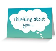 Thinking about you... Greeting Card