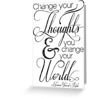 Change Your Thoughts Quote Greeting Card