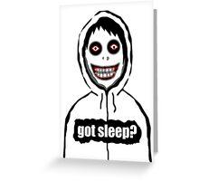 Jeff The Killer Got Sleep? Greeting Card