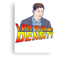 I Am Your Density Canvas Print