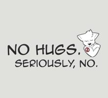 No Hugs, Seriously! by GSKitty