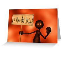 I'm Mad As Hell! Greeting Card
