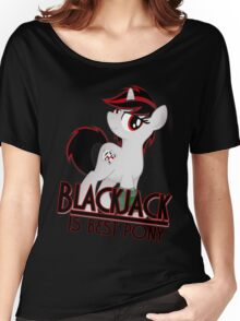 Blackjack is Best Pony T-shirt (from the Project Horizons fanfic) Women's Relaxed Fit T-Shirt