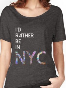 I'd rather be in NYC Women's Relaxed Fit T-Shirt