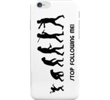 Stop Following Me! iPhone Case/Skin
