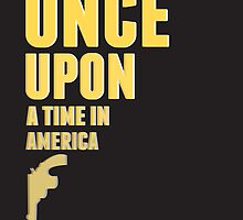 Once Upon a Time in America (Alternative Poster) by PaulProv