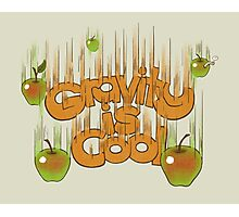 Gravity is cool Photographic Print