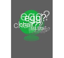 Egg? Chair? Sitty thing? ???????????? - Drunk Deductions Photographic Print