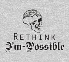 Rethink Impossilbe I'm possible by Thereal Appeal