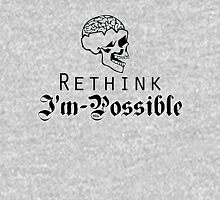Rethink Impossilbe I'm possible Unisex T-Shirt