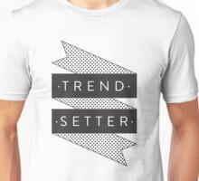 Trend Setter Unisex T-Shirt