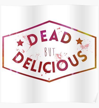 Dead But Delicious Poster