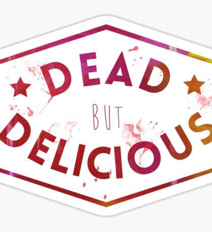 Dead But Delicious Sticker