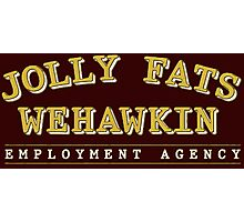 Jolly Fats Wehawkin Employment Agency Photographic Print