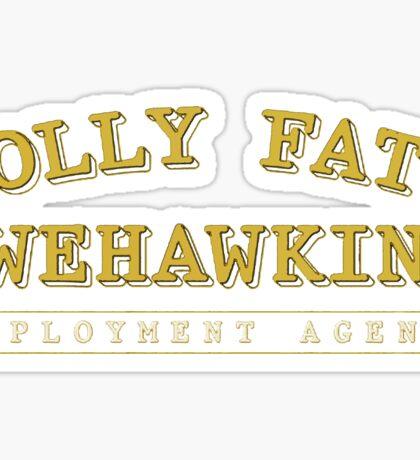 Jolly Fats Wehawkin Employment Agency Sticker