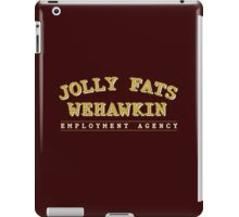 Jolly Fats Wehawkin Employment Agency iPad Case/Skin