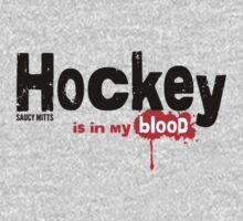 Hockey Is In My Blood by SaucyMitts