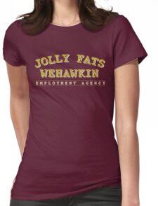 Jolly Fats Wehawkin Employment Agency Womens Fitted T-Shirt