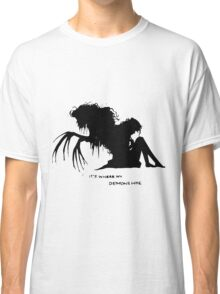 Where my demons hide Classic T-Shirt