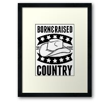 Born & Raised Country Framed Print