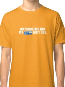 99 PROBLEMS BUT MY RICH TEA AIN'T ONE Classic T-Shirt