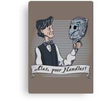 Alas Poor Handles! Canvas Print