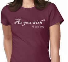 As You Wish- Light Womens Fitted T-Shirt